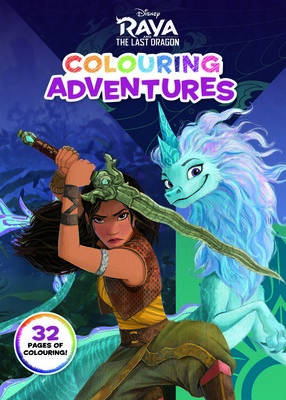 Raya and the Last Dragon: Colouring Adventures (Disney)