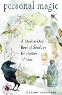 Personal Magic - A Modern-Day Book of Shadows for Positive Witches