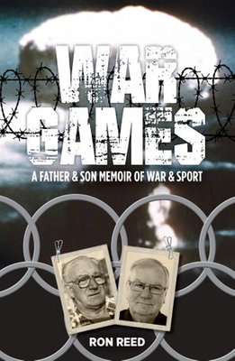 War Games: A Father and Son Memoir of War and Sport
