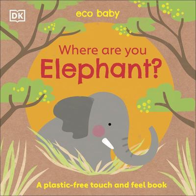 Where Are You Elephant? (Eco Baby)