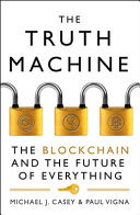 The Truth Machine - The Blockchain and the Future of Everything