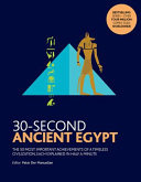 30-Second Ancient Egypt: The 50 most important achievements of a timeless civilization, each explained in half a minute