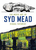 Movie Art of Syd Mead Visual Futurist