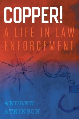 Copper - A Life in Law Enforcement
