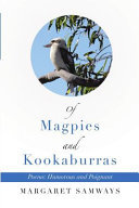 Of Magpies and Kookaburras - Poems: Humorous and Poignant