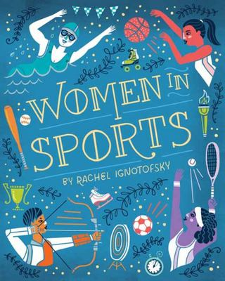 Women in Sports Board Book: Fearless Athletes Who Played to Win