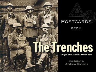 Postcards from the Trenches - Images from the First World War