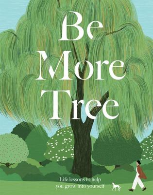 Be More Tree - How to Branch Out in Life