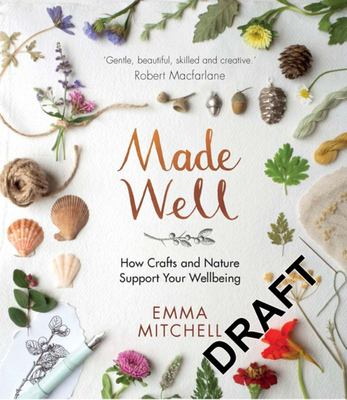 Made Well - How Nature and Crafts Support Your Wellbeing