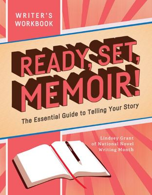 Ready, Set, Memoir! - The Essential Guide to Telling Your Story