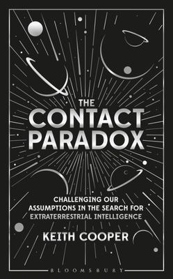 The Contact Paradox - Challenging Our Assumptions in the Search for Extraterrestrial Intelligence