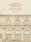 ITALIAN ARCHITECTURAL DRAWINGS FROM THE CRONSTEDT COLLECTION, NATIONALMUSEUM, STOCKHOLM
