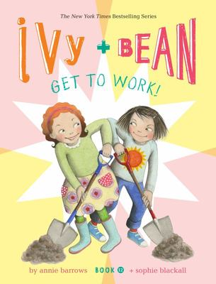 Ivy and Bean Get to Work! (Ivy and Bean #12)