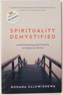 Spirituality Demystified - Understanding Spirituality in Rational Terms