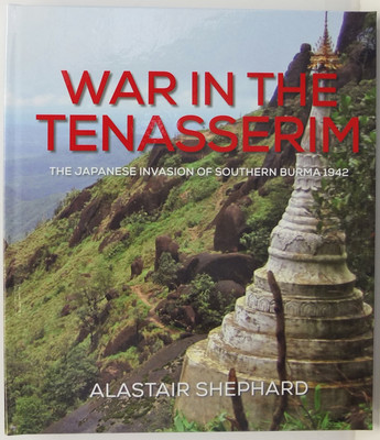 War in the Tenasserim - The Japanese Invasion of Southern Burma, 1942