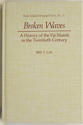 Broken Waves: A History of the Fiji Islands in the Twentieth Century