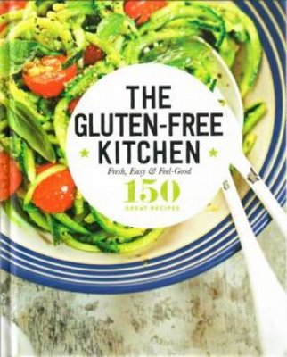 The Gluten-Free Kitchen - 150 Great Recipes