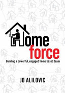 Homeforce Building a powerful, engaged and connected home based team
