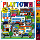 Playtown (Playtown Lift-the-Flap Board Book)