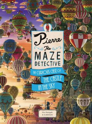 The Curious Case of the Castle in the Sky (Pierre the Maze Detective)