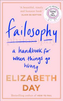 Failosophy - A Handbook for When Things Go Wrong