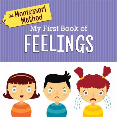 The Montessori Method: My First Book of Feelings