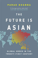 The Future Is Asian - Global Order in the Twenty-First Century
