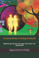 Lessons from a Living Lemuria - Balancing Karma Through Nutrition for Ascension
