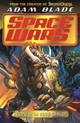 Curse of the Robo-Dragon (Beast Quest: Space Wars #1)