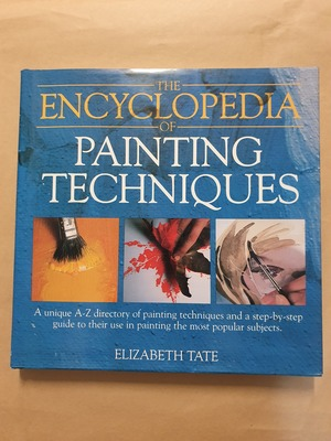 The Encyclopedia of Painting Techniques