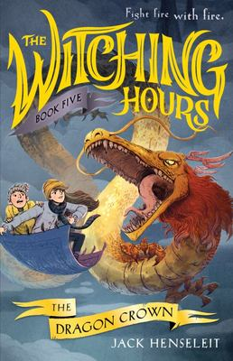The Dragon Crown (#5 The Witching Hours)