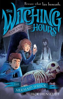 The Mermaid Wreck (#4 The Witching Hours)