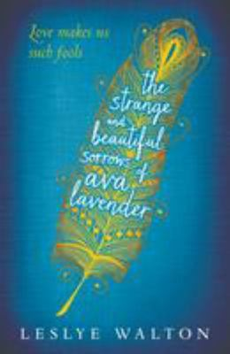 The Strange and Beautiful Sorrows of Ava Lavender (PB)