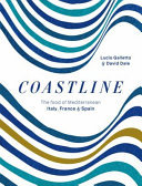 Coastline:The Food of Mediterranean Italy, France and Spain