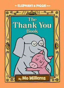 The Thank You Book (Elephant & Piggie HB)