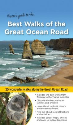 Best Walks of the Great Ocean Road: 25 Wonderful Walks Along the Great Ocean Road
