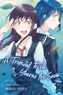 A Tropical Fish Yearns for Snow, Vol. 5