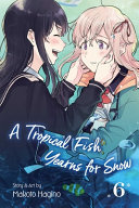 A Tropical Fish Yearns for Snow, Vol. 6