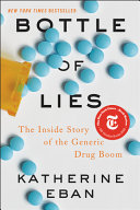 Bottle of Lies - The Inside Story of the Generic Drug Boom