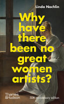 Why Have There Been No Great Women Artists? - 50th Anniversary Edition