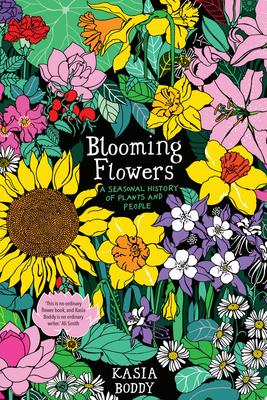 Blooming Flowers - A Seasonal History of Plants and People