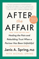 After the Affair:  Healing the Pain and Rebuilding Trust When a Partner Has Been Unfaithful (3rd Edition)