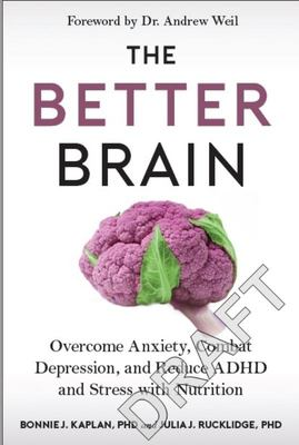 The Better Brain - Overcome Anxiety, Combat Depression, and Reduce ADHD and Stress with Nutrition