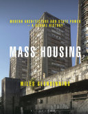 Mass Housing - Modern Architecture and State Power - a Global History