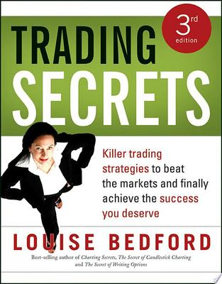 Trading Secrets: Killer strategies to beat the markets and finally achieve the success you deserve