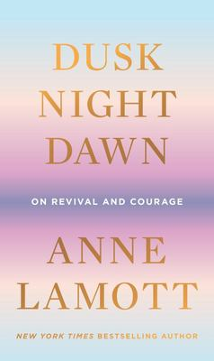 Dusk, Night, Dawn - On Revival and Courage