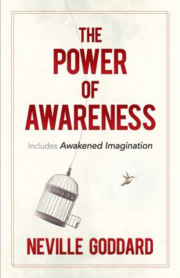 The Power of Awareness - Includes Awakened Imagination