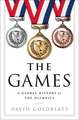 The Games - A Global History of the Olympics