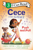 Cece Loves Science : Push and Pull (I Can Read Level 3)