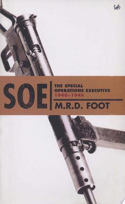 S. O. E. - An Outline History of the Special Operations Executive 1940 - 46